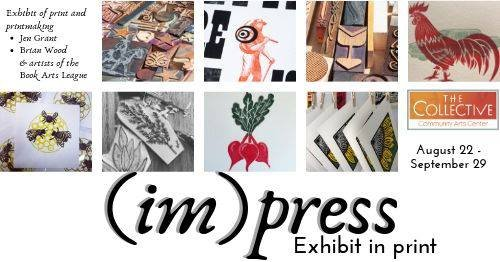 Coming soon to The Collective! (im)press - exhibit in print August 22-September 19