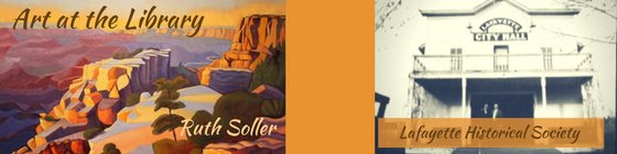 Art at the Library, Ruth Soller and Lafayette Historical Society