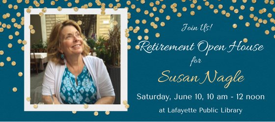 Retirement Open House for Susan Nagle, June 10, 10-noon