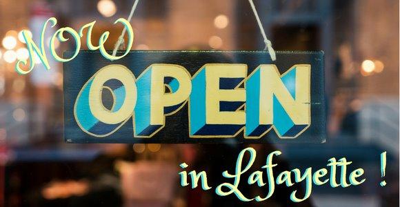 Now open in Lafayette