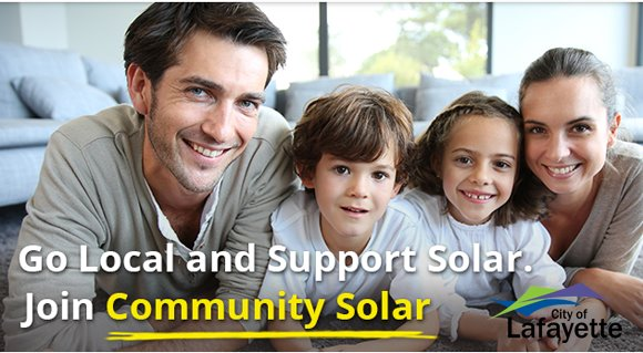 Go local and support solar. Join Community Solar and the City of Lafayette