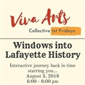 Viva Arts Collective First Fridays 8/3 Windows Into Lafayette History
