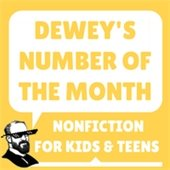 Dewey's number of the month, nonfiction for kids