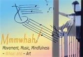 Movement, Music, Mindfulness - Whoa! and - Art