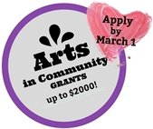 March 1 Deadline to apply for Arts in Community Grants