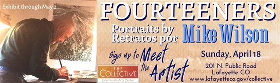 Sign up to meet the artist, Mike Wilson, who's exhibit - FOURTEENERS- is at The Collective through May 2.