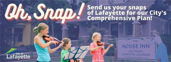 Send your snaps of Lafayette for the City's Comprehensive Plan
