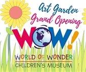 WOW! Art Garden Grand Opening July 20