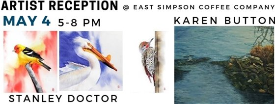 Meet the Artist Reception at East Simpson Coffee 5/4 5-8pm