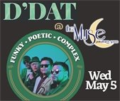May 5, D'DAT at Muse Performance Space