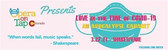 3/37, 7 p.m. Opera On Tap Presents Love in the Time of COVID-19 - Shakespeare