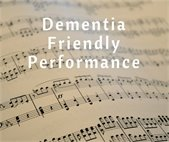 Dementia Friendly Performance