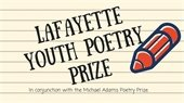Lafayette Youth Poetry Prize sponsored by the City of Lafayette Arts and Cultural Resources