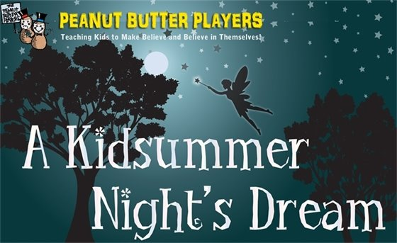 Peanut Butter Players A Kidsummer Night's Dream