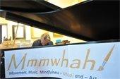Mmmwhah! Movement, Music, Mindfulness - Whoa! and  - Art