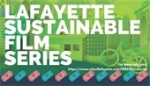 Lafayette Sustainable Film Series at The Arts Hub