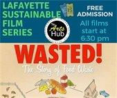 Lafayette Sustainable Film Series at the Arts Hub