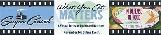 Nov 14 Flatirons Food Film Festival online series What You Eat Matters