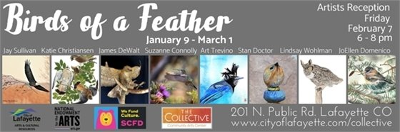 January 9-March 1 Birds of a Feather Exhibit at The Collective. Artist Reception Friday, Feb. 7; 6-8 pm