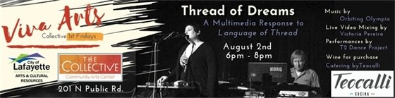 Thread of Dreams - Multimedia Response to Language of Thread Exhibit August 2; 6-8 PM