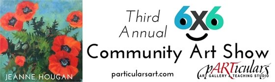 3rd Annual 6x6 Community Art Show at pARTiculars