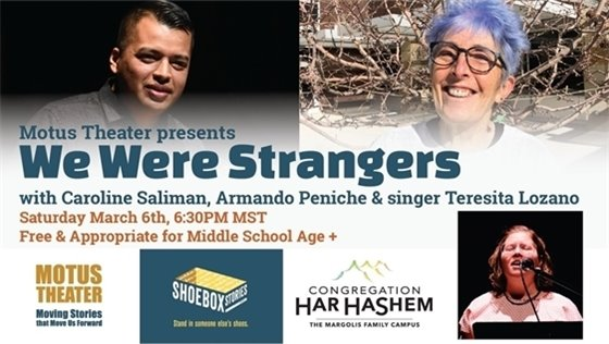 Saturday, March 6, 6:30 p.m. Motus Theater presents We Were Strangers