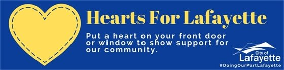 Hearts For Lafayette - Put a heart on your front door or window to show support for our community.