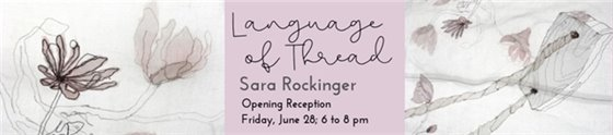 June 28; 6-8 PM Language of Thread exhibit opening reception at The Collective