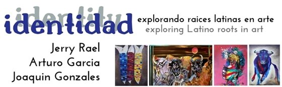 Visit the Identidad Exhibit at the Collective May 2-June 22