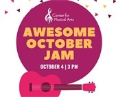 October 4, 3pm Awesome October Jam at The Center For Musical Arts