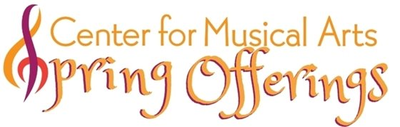 Spring offerings at the Center for Musical Arts