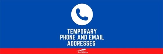 Temporary phone and email addresses
