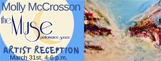 Molly McCrosson at The Muse Performance Space, March 31st 4-6 PM