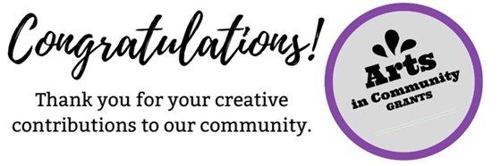 Congratulations to the 2019 Arts in Community Grants Recipients!