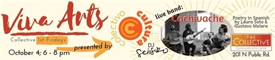 October 4, 6-8 p.m. First Friday at The Collective: Colectivo Cultura Presents