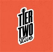 Tier Two Live: Shows for All ages, all the time!