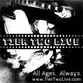 Tier Two Live - All Ages, Always.