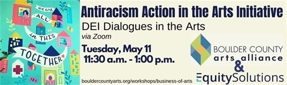May 11  Zoom workshop - Antiracism Action in the Arts Initiative DEI Dialogues in the Arts