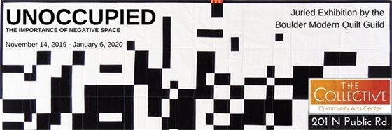Nov 14 - Jan 6 Unoccupied: The Importance of Negative Space exhibit by the Boulder Modern Quilt Guild