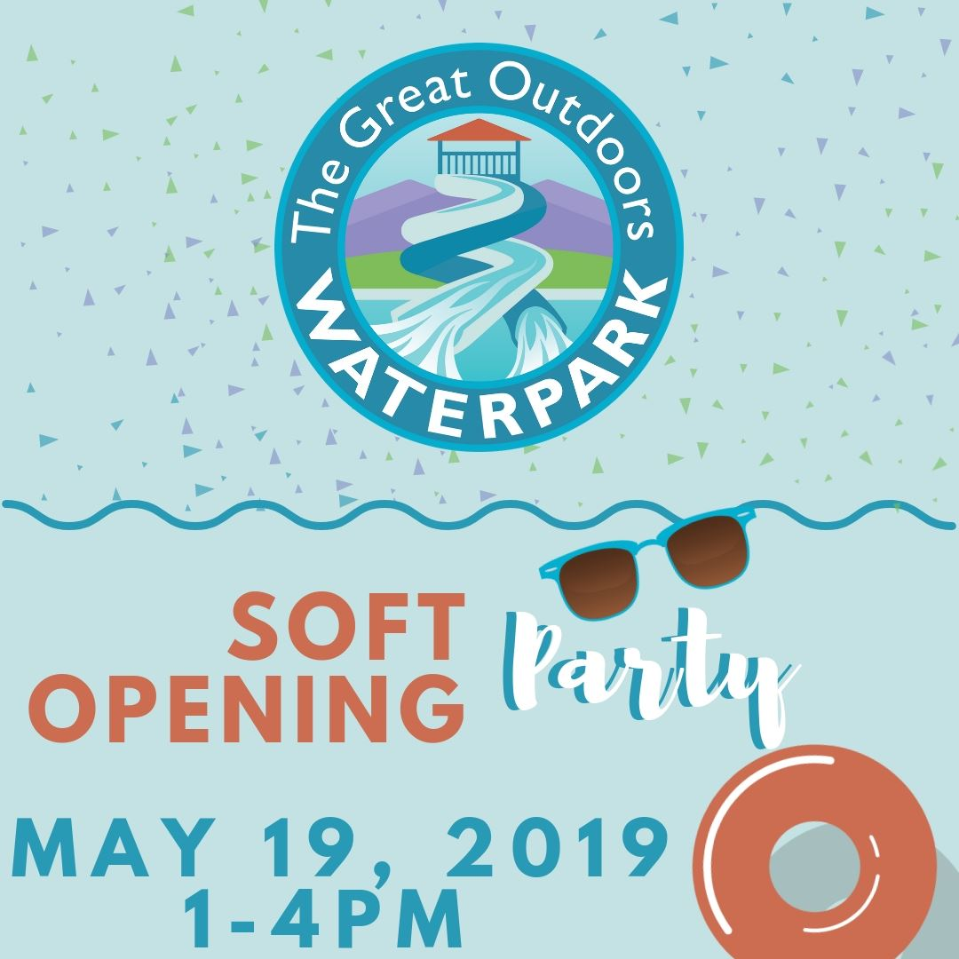 Ad For The Great Outdoors Waterpark Soft Opening Party Happening May 19th, 2019