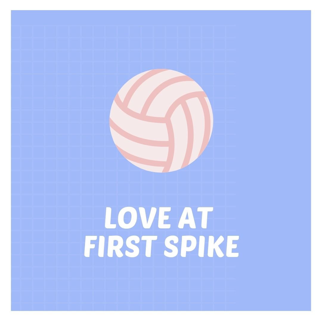 Image of Volleyball with the Text Love at First Spike