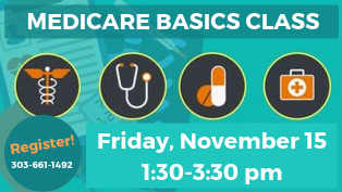 Register for Medicare Basics Class - Call 303-661-1492