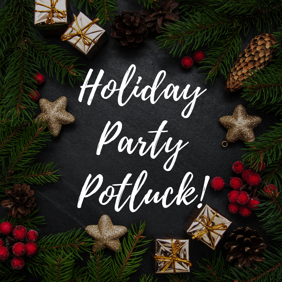 Image of holiday decor background with the words, Holiday Party Potluck!