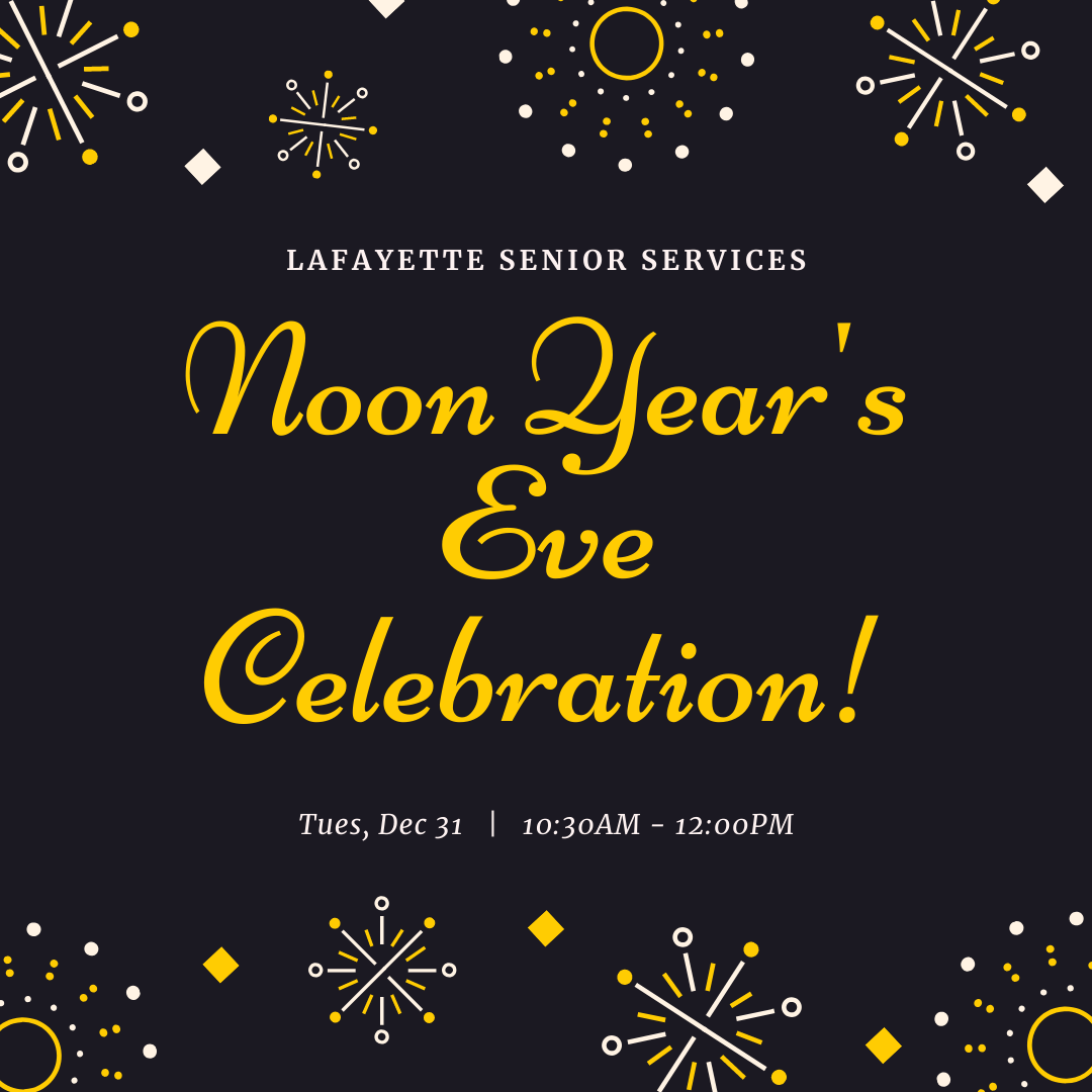 Lafayette Senior Services, Noon Year's Eve Celebration!