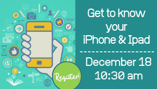 Register for December Iphone ipad class, Wednesday, December 18 at 10:30 am