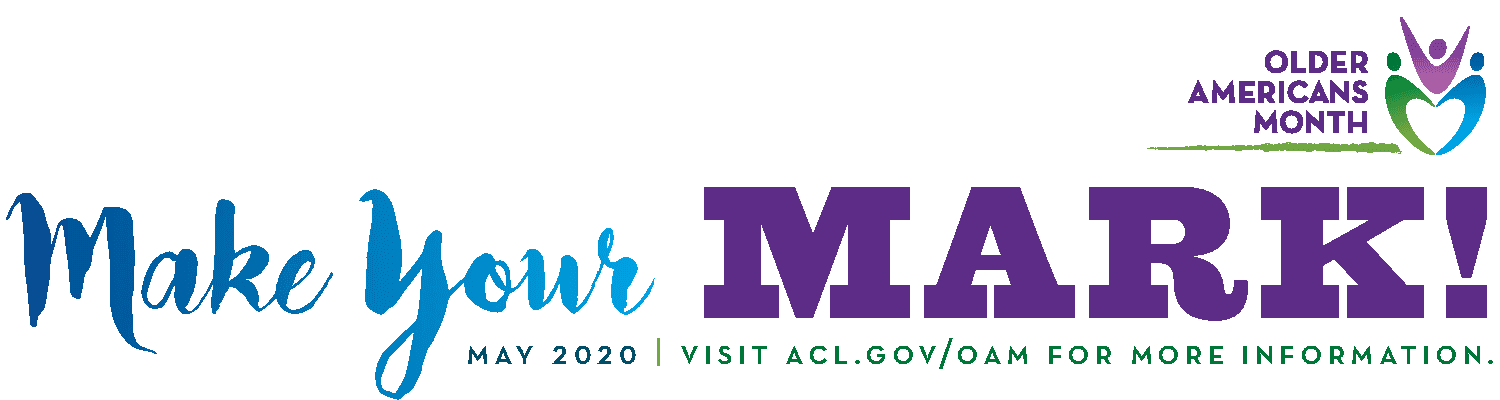 "Older Americans month logo, with 2020 theme ""Make Your Mark"""