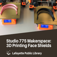 Studio 775 Makerspace printing 3-D face shields