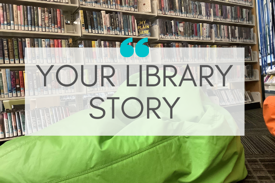 Share your library story or memory