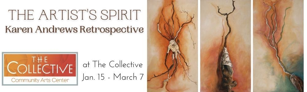 Artists Spirit Karen Andrews Retrospective Exhibit at The Collective