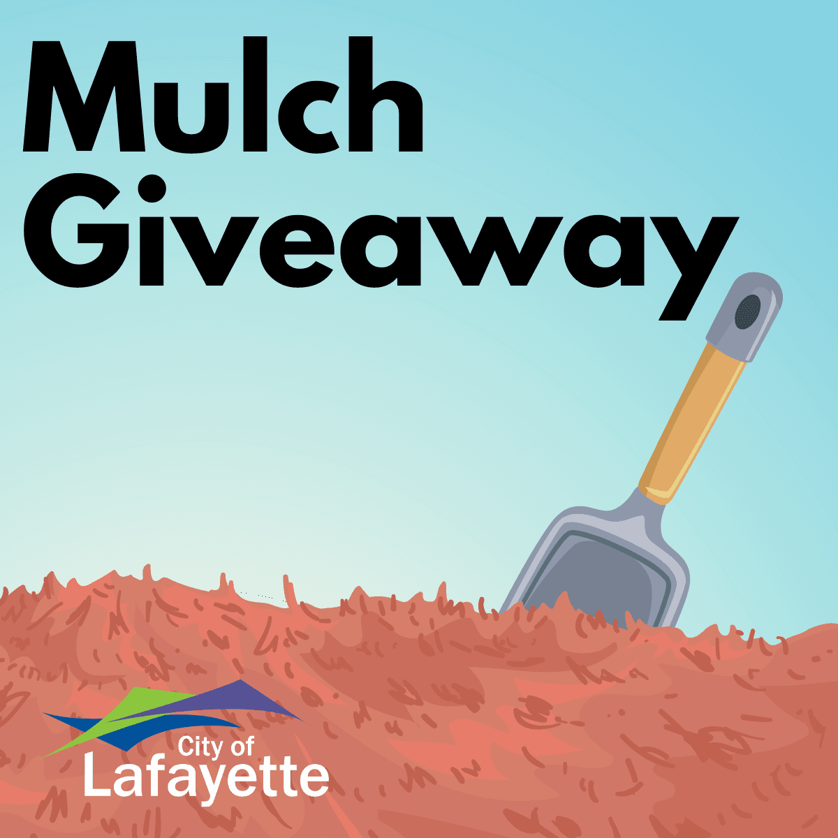 Mulch giveaway event graphic with mulch pile and garden tool, with City of Lafayette logo on bottom